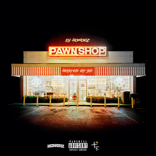 Pawnshop: @1DJHonorz x @SD_GBE300